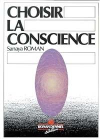 Sanaya Roman - Choisir la conscience.