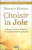 Sanaya Roman - Choisir la joie - Clés pour la force intérieure et la transformation spirituelle.