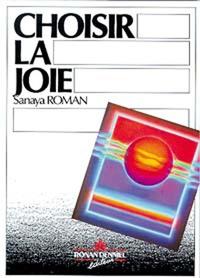 Sanaya Roman - Choisir la joie.