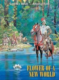 Sánchez Abulí et Alfonso Font - Flower of a new World.