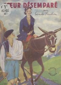 Sanda Baulieu - Cœur désemparé - Version revue et remaniée de Le port dans la montagne.