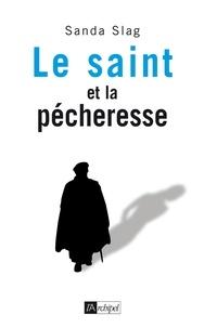 Sanda Slag - Le saint et la pécheresse.
