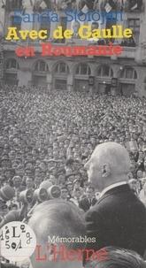 Sanda Stolojan - Avec de Gaulle en Roumanie - En annexe, le compte rendu inédit de l'entretien de Gaulle-Ceausescu du 14 mai 1968.