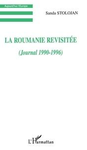 Sanda Stolojan - La roumanie revisitee (journal 1990-1996).