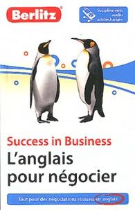 Sander Schroevers et Ian R Lewis - L'anglais pour négocier.