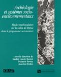 Sander Van der Leeuw et François Favory - Archéologie et systèmes socio-environnementaux - Etudes multisacalaires sur la vallée du Rhône dans le programme Archaeomedes.