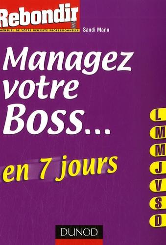 Sandi Mann - Managez votre boss en 7 jours.