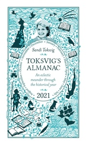 Sandi Toksvig - Toksvig's Almanac 2021 - An Eclectic Meander Through the Historical Year by Sandi Toksvig.
