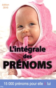 Lintégrale des prénoms 2010 - 15 000 prénoms pour elle et lui.pdf