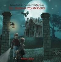 Sandira Quirin et Nathalie Mossmann - Le manoir mystérieux.