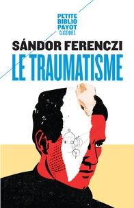 Sandor Ferenczi - Le traumatisme.