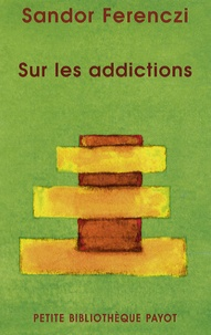 Sandor Ferenczi - Sur les addictions.
