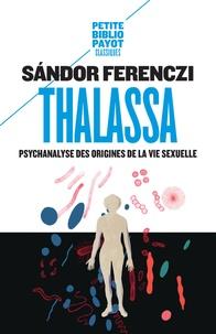 Histoiresdenlire.be Thalassa - Psychanalyse des origines de la vie sexuelle précédé de Masculin et Féminin Image
