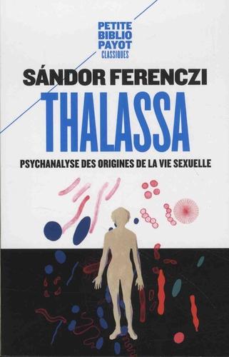 Thalassa. Psychanalyse des origines de la vie sexuelle précédé de Masculin et féminin