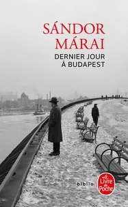 Sándor Márai - Dernier jour à Budapest.