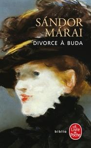 Sándor Márai - Divorce à Buda.