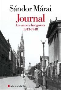 Sándor Márai - Journal - Les années hongroises : 1943-1948.