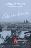 Sándor Márai - Les grands romans - Le premier amour ; Les révoltés ; La conversation de Bolzano ; Les braises ; Métamorphoses d'un mariage.