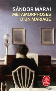 Sándor Márai - Métamorphoses d'un mariage.