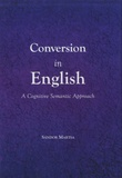 Sandor Martsa - Conversion in English - A Cognitive Semantic Approach.