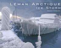 Sandor Szabados - Léman Arctique - Ice Storm.