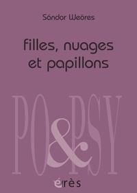 Sandor Weöres - Filles, nuages et papillons - Edition bilingue français-hongrois.