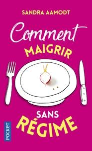 Livre téléchargements pour mp3 gratuit Comment maigrir sans régime 9782266281171 (French Edition) par Sandra Aamodt