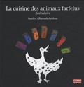 Sandra Albukrek-Sebban - Abécédaire - La cuisine des animaux farfelus.