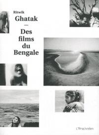 Sandra Alvarez de Toledo - Ritwik Ghatak - Des films du Bengale.