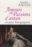 Sandra Amani - Amours et passions d'antan en pays bourguignon.