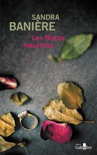 Les noces meurtries - Sandra Banière pdf epub