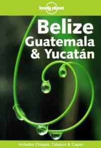 Sandra Bao et Ben Greensfelder - Belize, Guatemala & Yucatan.