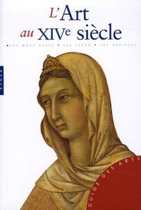 Sandra Baragli - L'Art au XIVe siècle.