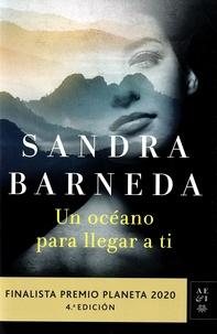 Sandra Barneda - Un océano para llegar a ti.