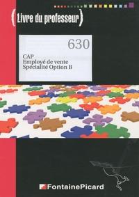 CAP Employé de vente Spécialité Option B - Livre du professeur.pdf