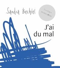Sandra Bechtel - J'ai du mal.