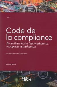 Sandra Birtel - Code de la compliance - Recueil des textes internationaux, européens et nationaux.