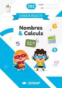 Sandra Boëche et Stéphane Agullo - Nombres et calculs CE2 cahier de réussite.