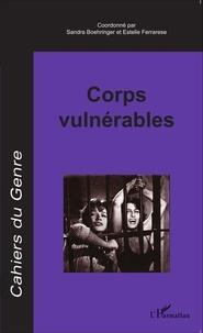 Sandra Boehringer et Estelle Ferrarese - Cahiers du genre N° 58/2015 : Corps vulnérables.