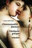 Sandra Boehringer - L'homosexualité féminine dans l'antiquité grecque et romaine.