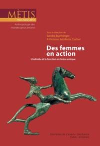Sandra Boehringer et Violaine Sebillotte Cuchet - Mètis Hors Série 2013 : Des femmes en action - L'individu et la fonction en Grèce antique.