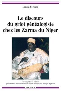 Sandra Bornand - Le discours du griot généalogiste chez les Zarma du Niger. 1 Cédérom