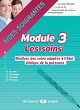 Sandra Boudet et Lucette Darvogne - Module 3 Les soins - Réaliser des soins adaptés à l'état clinique de la personne.