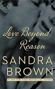Sandra Brown - Love Beyond Reason.
