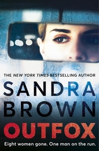 Sandra Brown - Outfox - The new twisty, sexy, crime novel from New York Times bestselling author.
