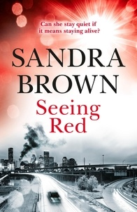 Sandra Brown - Seeing Red - 'Looking for EXCITEMENT, THRILLS and PASSION? Then this is just the book for you'.