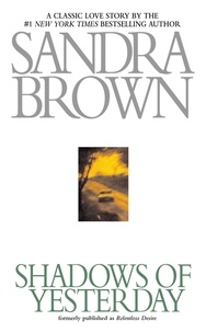 Sandra Brown - Shadows of Yesterday.