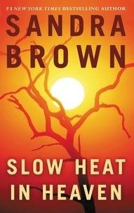 Sandra Brown - Slow Heat in Heaven.