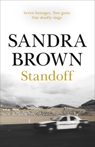 Sandra Brown - Standoff - The gripping thriller from #1 New York Times bestseller.