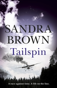 Sandra Brown - Tailspin - The INCREDIBLE NEW THRILLER from New York Times bestselling author.